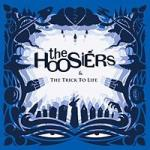 "The Hoosiers ""Trick To Life"""